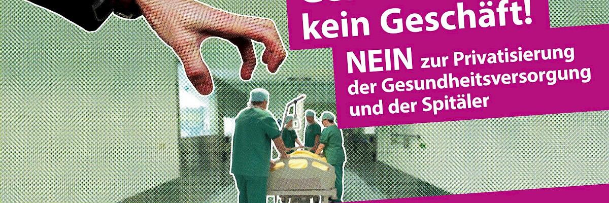 Nein zu Spitalprivatisierungen